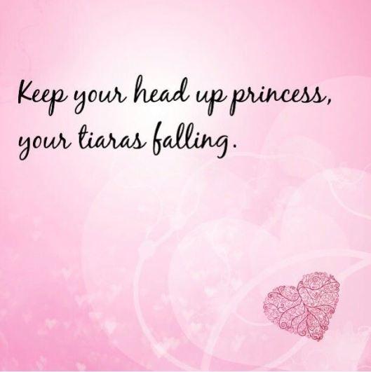 keep your head up princess
