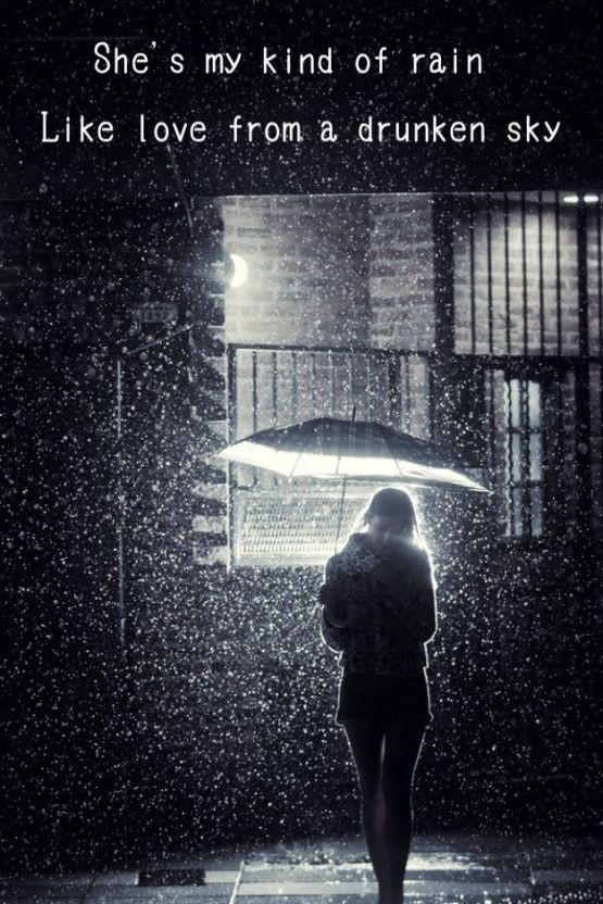 She's my kind of rain